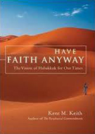 Buchcover Kent M. Keith: Have Faith Anyway: The Vision of Habakkuk for Our Times (engl.)