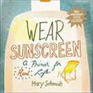 Buchcover Mary Schmich: Wear Sunscreen: A Primer for Real Life (engl.)